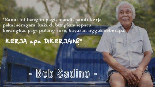 """Kelebihan """"Orang Bodoh"""" dalam Berbisnis, Mengenang """"Inspiring Quotes"""" Kata-Kata Bob Sadino"""